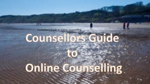 Counsellor Guide to online counselling